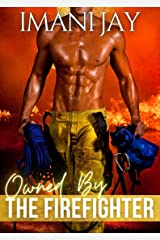 Owned By The Firefighter: An Instalove Curvy Girl Romance (Owned Body & Soul) Kindle Edition