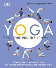 Yoga: Your Home Practice Companion: A Complete Practice and Lifestyle Guide: Yoga..