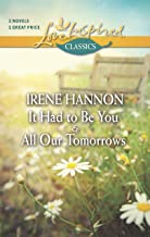 It Had to Be You and All Our Tomorrows: An Anthology (Love Inspired Classics)