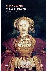 Anna di Kleve: La regina dei segreti Formato Kindle