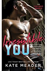 Irresistible You (The Chicago Rebels Series Book 1) Kindle Edition