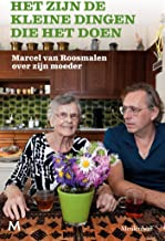 Het zijn de kleine dingen die het doen: Marcel van Roosmalen over zijn moeder