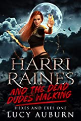 Harri Raines & The Dead Dudes Walking (Hexes and Exes Book 1) (English Edition) Format Kindle