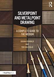 Silverpoint and Metalpoint Drawing, 1st Edition from Focal Press and Routledge