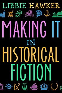 Making It in Historical Fiction