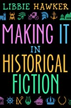 Making It in Historical Fiction (English Edition)