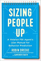 Sizing People Up: A Veteran FBI Agent's User Manual for Behavior Prediction Kindle Edition