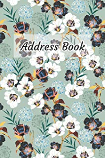 Address Book: Beautiful Flower Design - Keep Your Important Contacts in The One Organizer Name, Addresses, Email, Phone Nu...