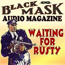 Waiting for Rusty: Black Mask Audio Magazine