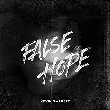 kevin garrett false hope