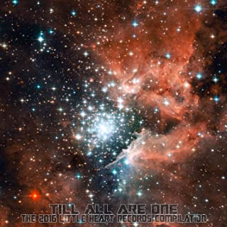 Till All Are One: The 2016 Little Heart Records Compilation