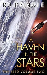 A HAVEN IN THE STARS: thoughtful, relevant, exciting space opera - an epic, centuries-spanning science fiction adventure (The Seed Book 2) (English Edition)