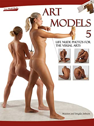Art Models 5: Life Nude Photos for the Visual Arts (Art Models series) (English Edition)