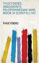 Thucydides: Arguments. Peloponnesian War, Book VI (cont'd.)-VIII (English Edition)