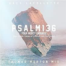 Psalm 136 (feat. Leslie Jordan) [Your Mercy Endures] [Thomas Merton Mix]