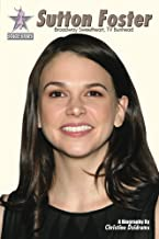 Sutton Foster: Broadway Sweetheart, TV Bunhead (Stage Stars Book 1)