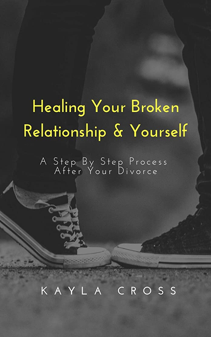 プロフィールクーポン衛星Healing Your Broken Relationship & Yourself: A Step By Step Process After Your Divorce (English Edition)