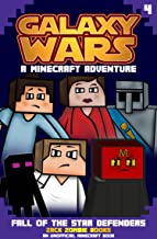 Galaxy Wars Minecraft Adventures Book 4: Fall of the Star Defenders (An Unofficial Minecraft Book)