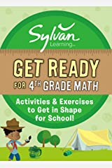 Get Ready for 4th Grade Math: Activities & Exercises to Get in Shape for School! (Sylvan Summer Smart Workbooks) Kindle Edition