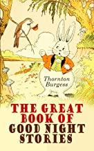 The Great Book of Good Night Stories: 37 Wonderfully Illustrated Children's Books: The Adventures of Peter Cottontail, Mrs...