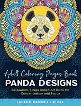 Adult Coloring Pages Book Panda Designs: Relaxation, Stress Relief, Art Book for Concentration and Focus