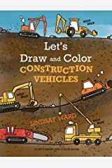 Let's Draw and Color Construction Vehicles (English Edition) eBook Kindle