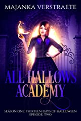 All Hallows Academy: Season One: Thirteen Days of Halloween: Episode: Two Kindle Edition