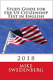 Study Guide for the US Citizenship Test in English: 2019 (Study Guide for the US Citizenship Test Annotated Book 1)