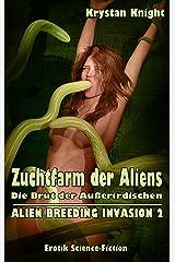 Zuchtfarm der Aliens: Die Brut der Außerirdischen (ALIEN BREEDING INVASION 2) Kindle Ausgabe