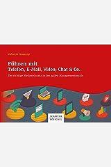 Führen mit Telefon, E-Mail, Video, Chat & Co.: Der richtige Medieneinsatz in der agilen Managementpraxis Kindle Ausgabe