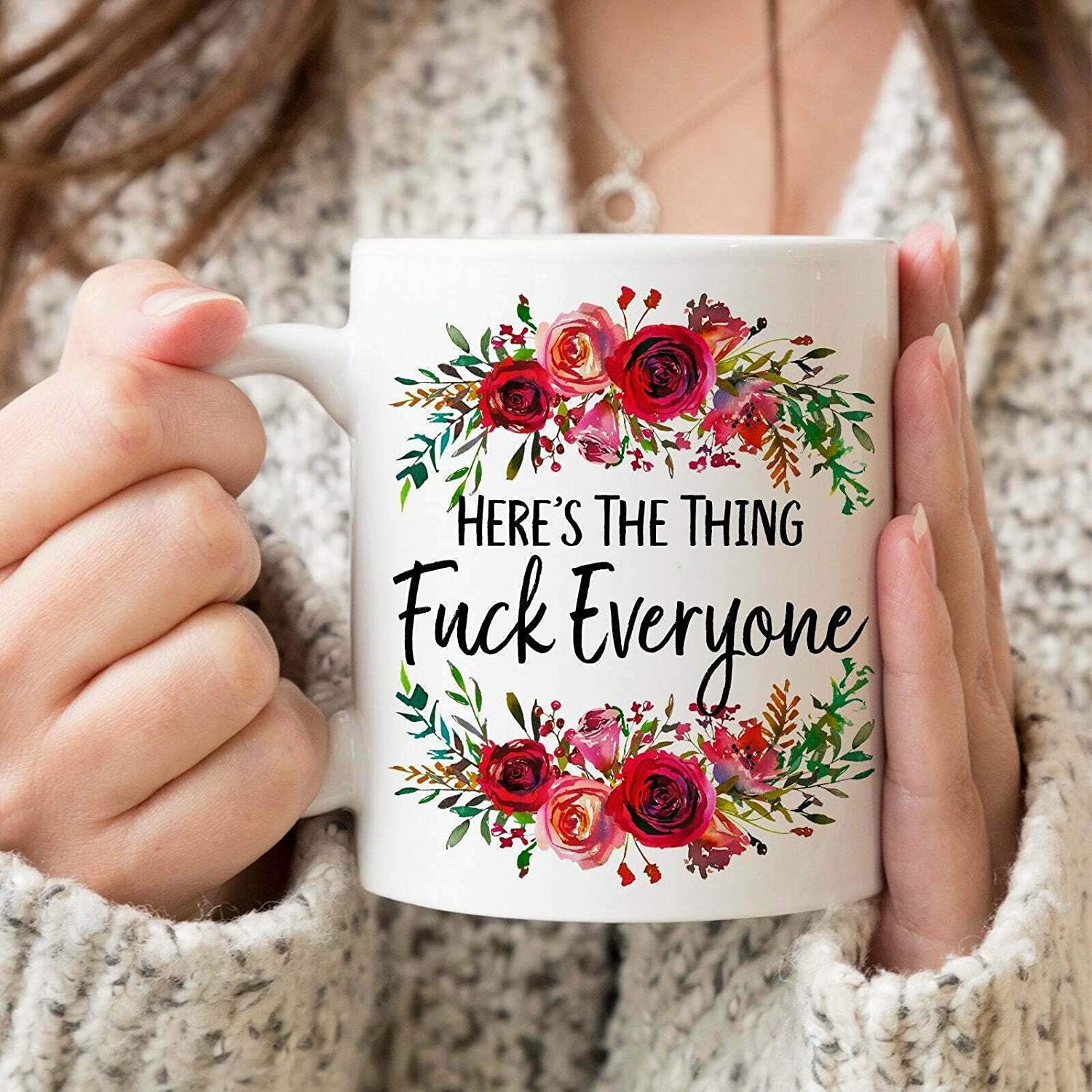 Here's The Thing Fck Everyone Max 44% OFF Coffee My Favorite Spring new work one after another Murder Ssd Mug