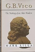G. B. Vico: The Making of an Anti-Modern