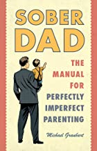 Sober Dad: The Manual for Perfectly Imperfect Parenting (1)