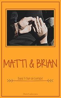 Matti & Brian 3: Nur ein Gerücht
