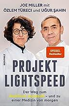 Projekt Lightspeed: Der Weg zum BioNTech-Impfstoff - und zu einer Medizin von morgen (German Edition)