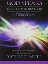 God Speaks - Learn How To Hear God: A Journey Through The Book Of Acts