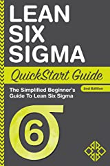 Lean Six Sigma QuickStart Guide: The Simplified Beginner's Guide To Lean Six Sigma (QuickStart Guides™ - Business) Kindle Edition