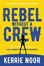 Rebel Without A Crew: Robots are here to stay but will they get paid? (Planet Hy Man Book 3)