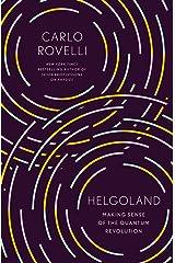 Helgoland: Making Sense of the Quantum Revolution Kindle Edition