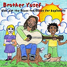 Kids Get the Blues Too/Blues for Beginners