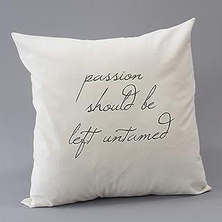 "Passion should be left untamed - 16""X 16"" pillow envelope"