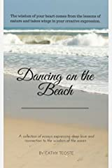 Dancing on the Beach: A collection of essays expressing deep love and connection to the wisdom of the ocean Kindle Edition