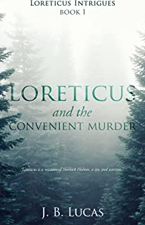 The Convenient Murder: Loreticus Intrigues Book 1: Your favourite spy is faced with a deadline in this cozy murder mystery