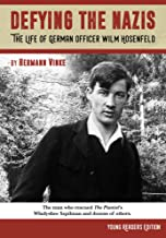 Defying the Nazis: The Life of German Officer Wilm Hosenfeld, Young Readers Edition