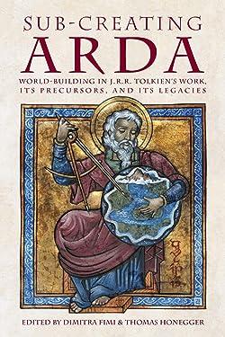Sub-creating Arda: World-building in J.R.R. Tolkien's Work, its Precursors and its Legacies (40) (Cormarë)