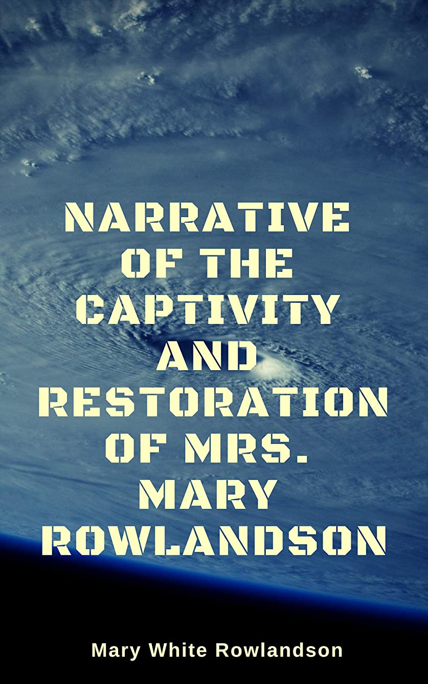 電信医薬品適用するNarrative of the Captivity and Restoration of Mrs. Mary Rowlandson (English Edition)