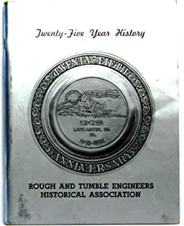 Twenty Five Year History Rough And Tumble Engineers Historical Association : Kinzer Lancaster, Co. PA. 1948 - 1973