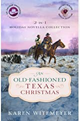An Old-Fashioned Texas Christmas (The Archer Brothers Book #4): 2-in-1 Holiday Novella Collection Kindle Edition