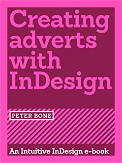 Creating adverts with InDesign (Intuitive InDesign Book 2) (English Edition)