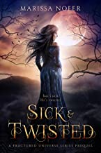 Sick & Twisted: A Shifter Romance Novella (Fractured Universe Series)
